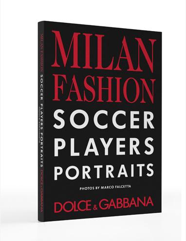 Dolce & Gabbana vestono il Milan e ne fanno un libro