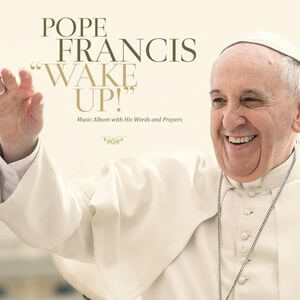 wake_up_papa_bergoglio_album
