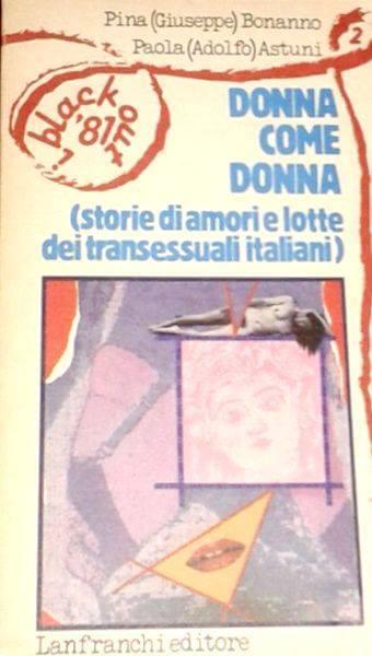 """""""Donna come donna"""" (1981), curato da Pina Bonanno e da Paola Astuni, in cui si parla delle lotte delle transessuali in Italia."""