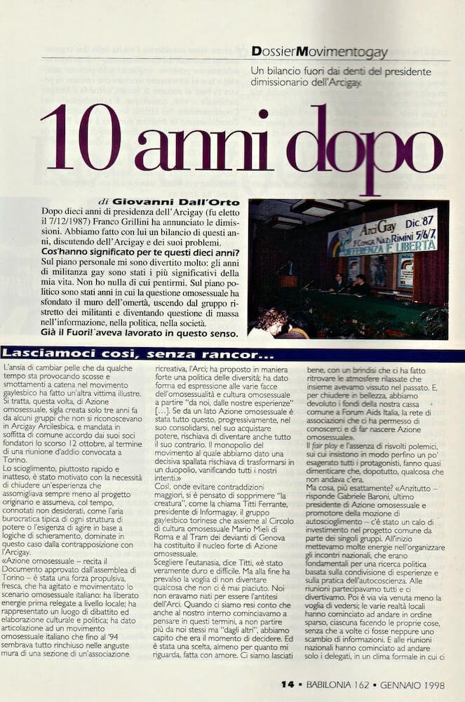 """Intervista di Giovanni Dall'Orto a Franco Grillini, dopo l'annuncio di quest'ultimo delle sue immininenti dimissioni da presidente di Arcigay. Da """"Babilonia"""", gennaio 1998."""