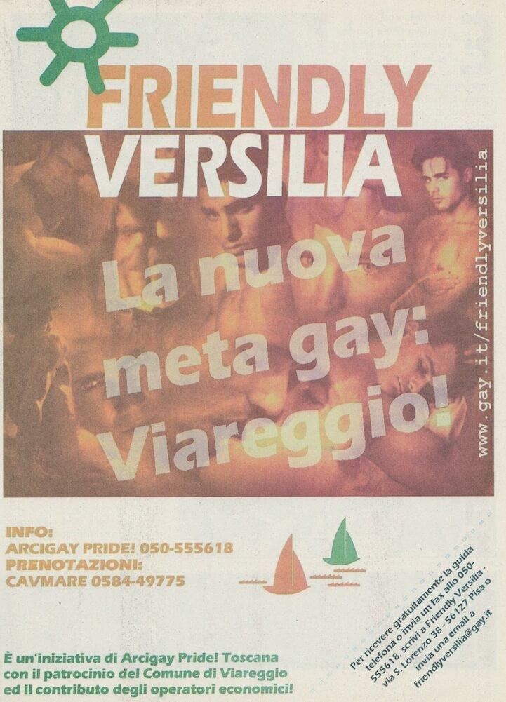 Nel 1998 nasce, promosso dall'Arcigay Pride! di Pisa, il comitato Friendly Versilia, avente lo scopo di promuovere il turismo LGBT sulla costa nord della Toscana.