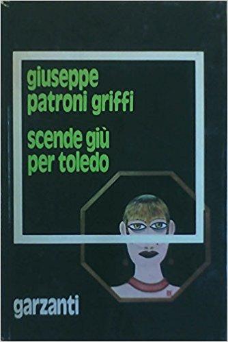 Scende giù per Toledo - Giuseppe Patroni Griffi